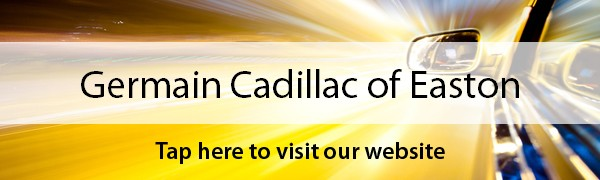 Germain Cadillac Of Easton Cadillac Service Center